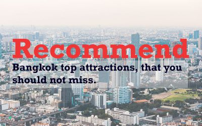 Recommend Bangkok top attractions, that you should not miss