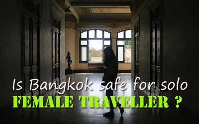 Is Bangkok safe for solo female traveller ?