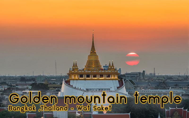 Golden mountain temple Bangkok ,Thailand – Wat Saket