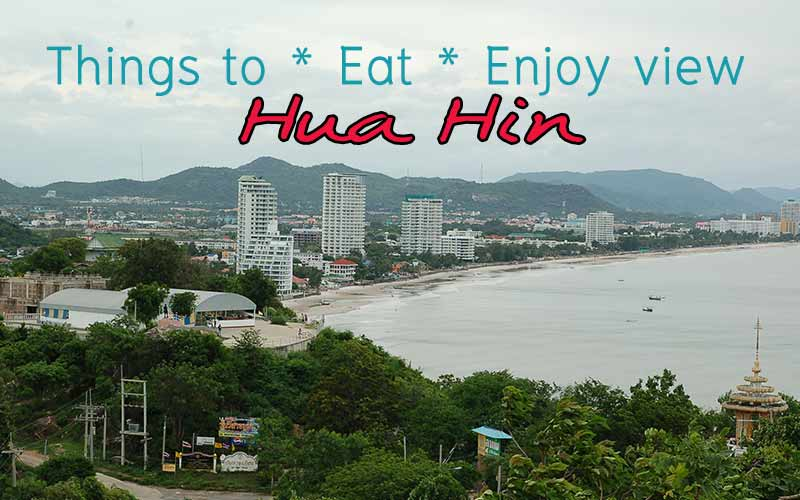 Hua-Hin Top Attractions , things to do to enjoy not only Sea, Sand ,Sun