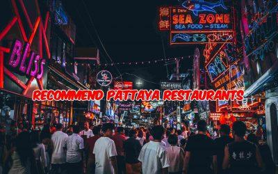 Recommend  Pattaya Restaurants