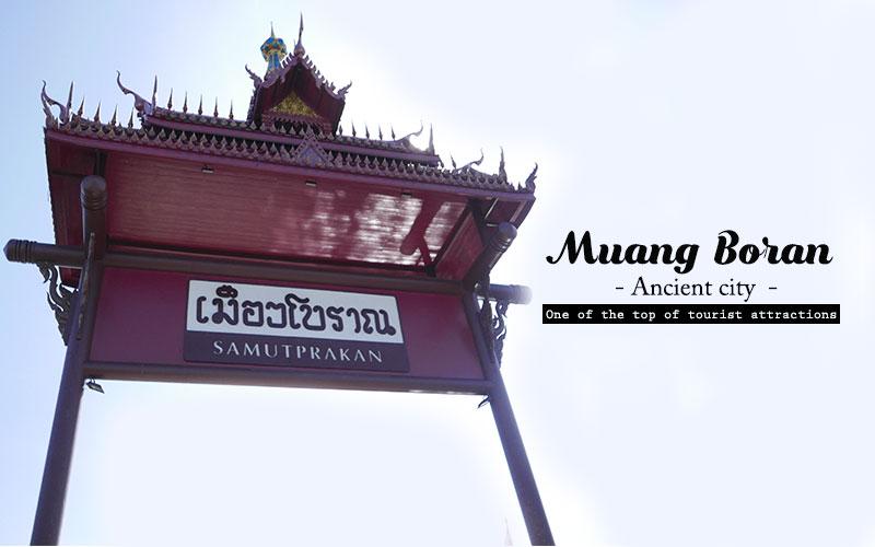 Muang Boran Ancient city Bangkok – Tourist attractions