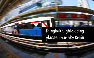 Bangkok sightseeing places near sky train