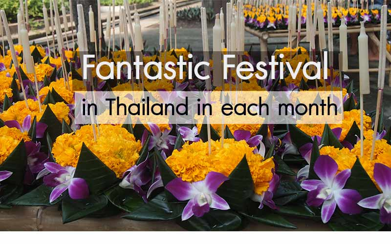 Fantastic Festival  in Thailand in each month