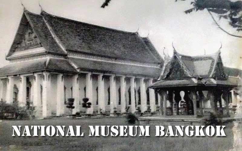 Bangkok National Museum , learning Center & Bangkok attractions