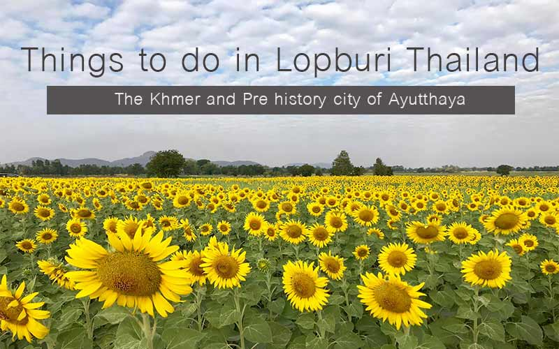 Lopburi Thailand, The Khmer and Pre history city of Ayutthaya