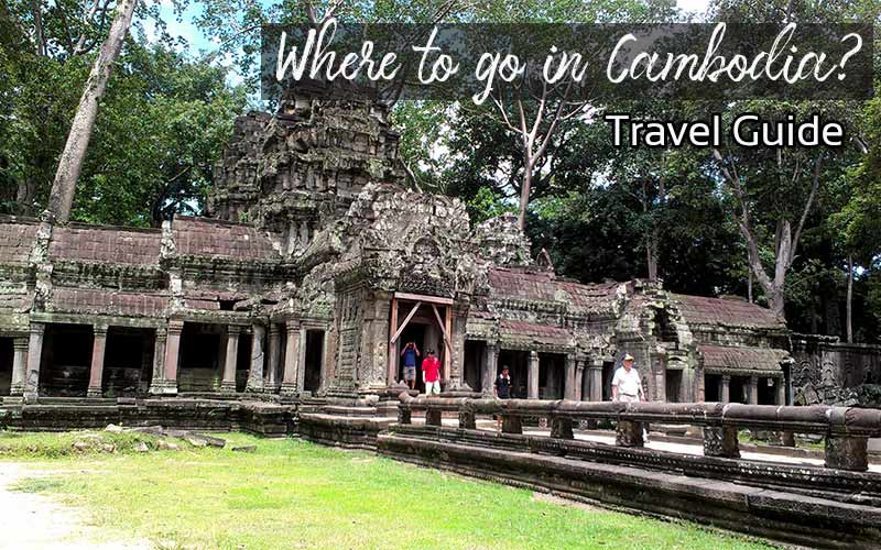 Where to go in Cambodia? Top highlight