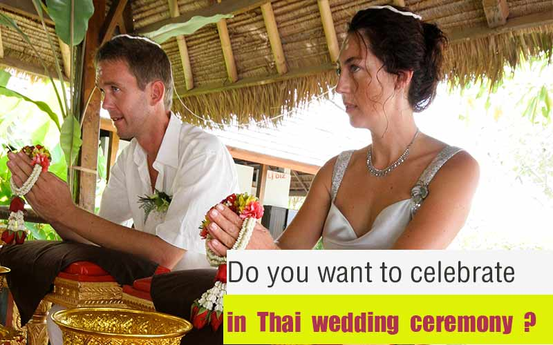 Do you want to celebrate in Thai wedding ceremony ?