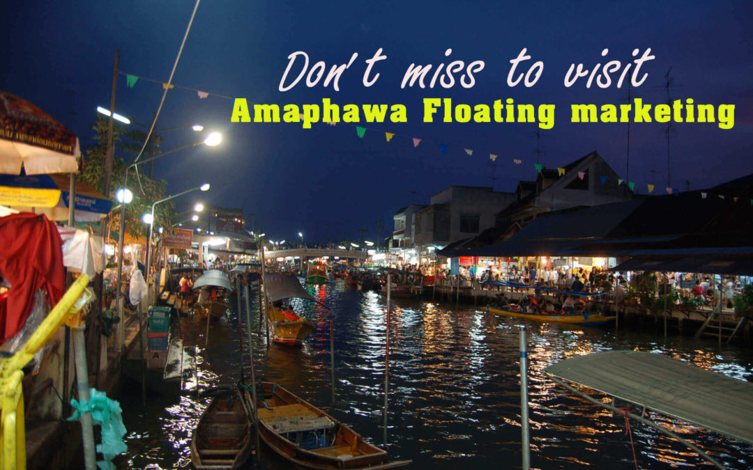 Don't miss to visit Amphawa floating marketing